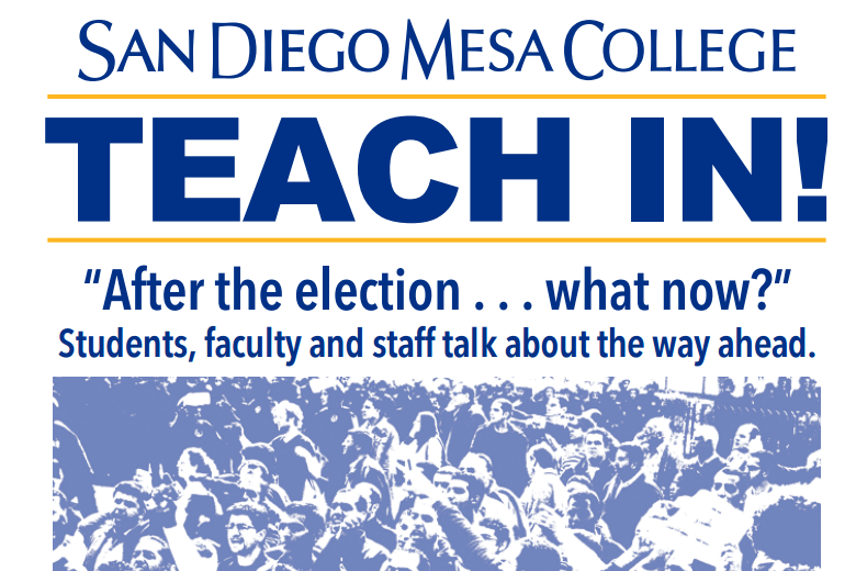"Faculty, students and staff at San Diego Mesa College are hosting a post-election ""Teach-in"" in front of the LRC on Wednesday, Nov. 30 from 12:30 to 2:30 p.m."